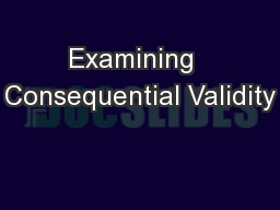 Examining  Consequential Validity