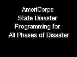 AmeriCorps State Disaster Programming for All Phases of Disaster