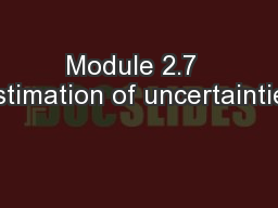 Module 2.7  Estimation of uncertainties