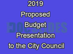 2019 Proposed Budget Presentation to the City Council