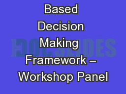 BVES Risk Based Decision Making  Framework – Workshop Panel