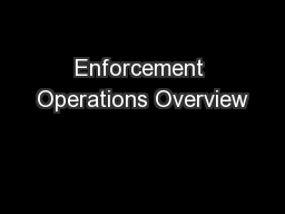 Enforcement Operations Overview