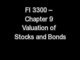 FI 3300 � Chapter 9 Valuation of Stocks and Bonds
