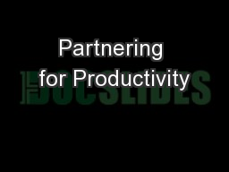 Partnering for Productivity PowerPoint PPT Presentation