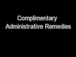 Complimentary Administrative Remedies PowerPoint PPT Presentation