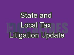 State and Local Tax Litigation Update