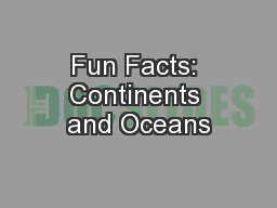 Fun Facts: Continents and Oceans