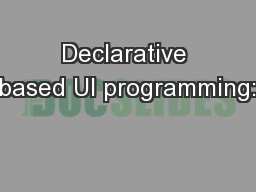 Declarative based UI programming: