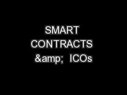 SMART CONTRACTS &  ICOs