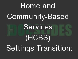 Home and Community-Based Services (HCBS) Settings Transition: