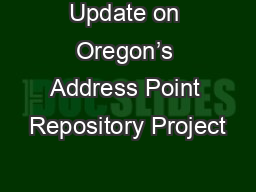 Update on Oregon�s Address Point Repository Project