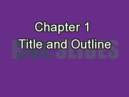 Chapter 1 Title and Outline