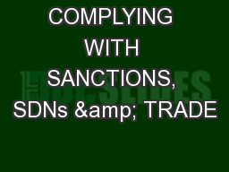 COMPLYING WITH SANCTIONS, SDNs & TRADE