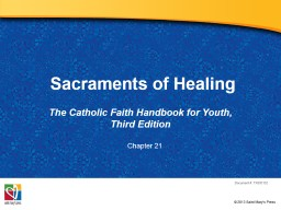 Sacraments of Healing The Catholic Faith Handbook for Youth, Third Edition
