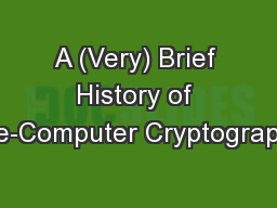 A (Very) Brief History of Pre-Computer Cryptography PowerPoint Presentation, PPT - DocSlides