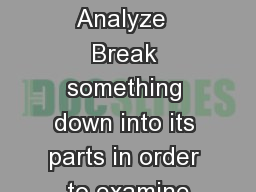 STAAR VERBS Analyze  Break something down into its parts in order to examine