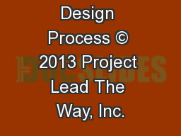 Design Process © 2013 Project Lead The Way, Inc.