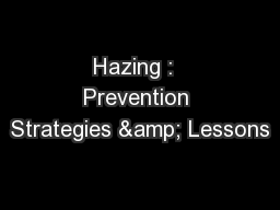 Hazing :  Prevention Strategies & Lessons