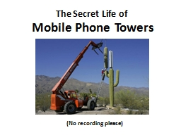Mobile Phone Towers The Secret Life of