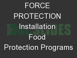 FORCE PROTECTION Installation Food Protection Programs