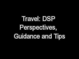 Travel: DSP Perspectives, Guidance and Tips