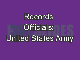 Records Officials: United States Army