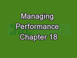 Managing Performance Chapter 18
