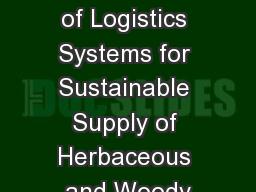 Development of Logistics Systems for Sustainable Supply of Herbaceous and Woody