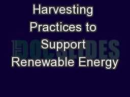 Harvesting Practices to Support Renewable Energy