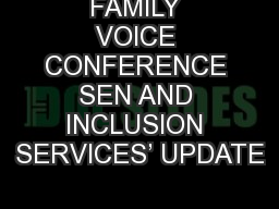 FAMILY VOICE CONFERENCE SEN AND INCLUSION SERVICES' UPDATE