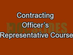 Contracting Officer's Representative Course PowerPoint PPT Presentation