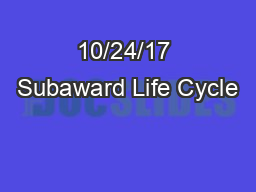 10/24/17 Subaward Life Cycle