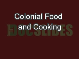 Colonial Food and Cooking