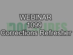WEBINAR 1099  Corrections Refresher