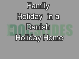 Family Holiday  in a Danish Holiday Home