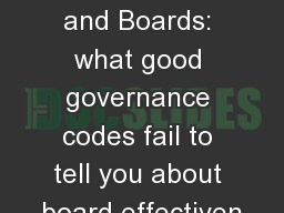 Corporate Governance and Boards: what good governance codes fail to tell you about board effectiven