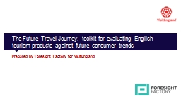 The Future Travel Journey: toolkit for evaluating English tourism products against future consumer