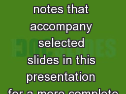 1 Please refer to the notes that accompany selected slides in this presentation for a more complete