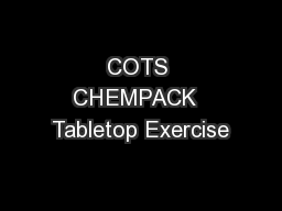 COTS CHEMPACK  Tabletop Exercise