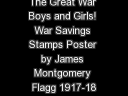 The Great War Boys and Girls! War Savings Stamps Poster by James Montgomery Flagg 1917-18