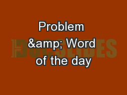 Problem & Word of the day