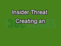 Insider Threat Creating an