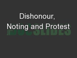 Dishonour, Noting and Protest