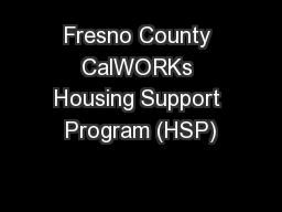 Fresno County CalWORKs Housing Support Program (HSP)