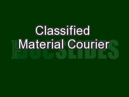 Classified Material Courier PowerPoint PPT Presentation