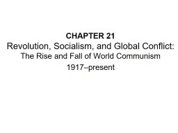 CHAPTER 21 Revolution, Socialism, and Global Conflict: