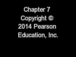 Chapter 7 Copyright � 2014 Pearson Education, Inc.