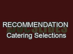 RECOMMENDATION Catering Selections