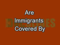 Are Immigrants Covered By