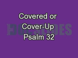 Covered or Cover-Up Psalm 32